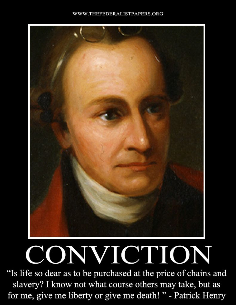 patrick henry give me liberty or But as for me, give me liberty or give me death 1780s (4 march 1799) as quoted in patrick henry: life, correspondences and speeches (1891.