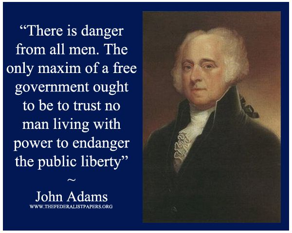 John Adams Poster, There is danger in all men, trust no one with the public liberty