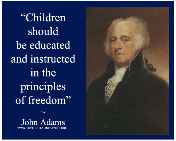 John Adams Poster, Children should be educated and instructed in the principles of freedom