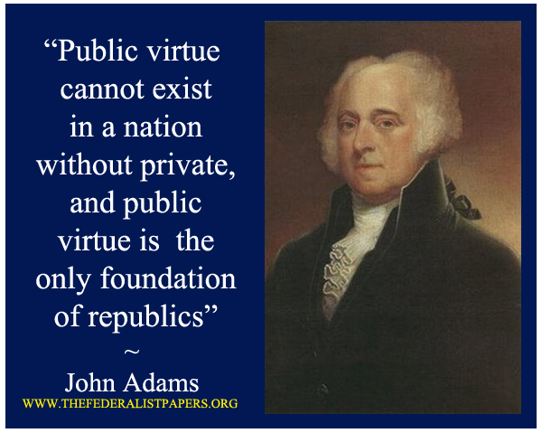 John Adams Poster, Public virtue cannot exist in a nation without public virtue