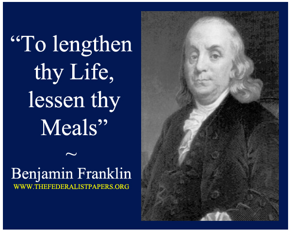 Benjamin Franklin Poster, To lengthen thy Life, lessen thy Meals