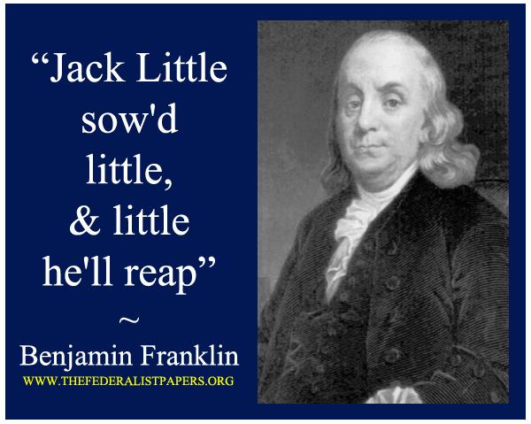 Benjamin Franklin Poster, Jack Little sow'd little, & little he'll reap.