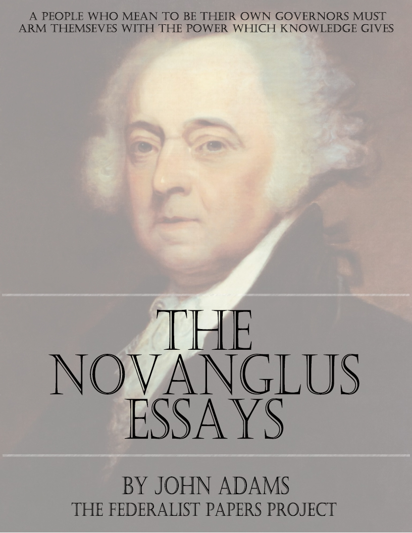 john adams archives • the federalist papers the novanglus essays by john adams