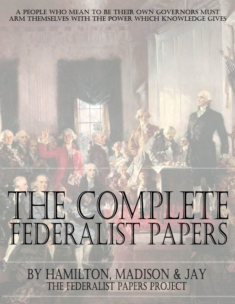 summary of the federalist papers A free, easy-to-understand summary of the federalist papers 10 and 51 that covers all of the key plot points in the document.