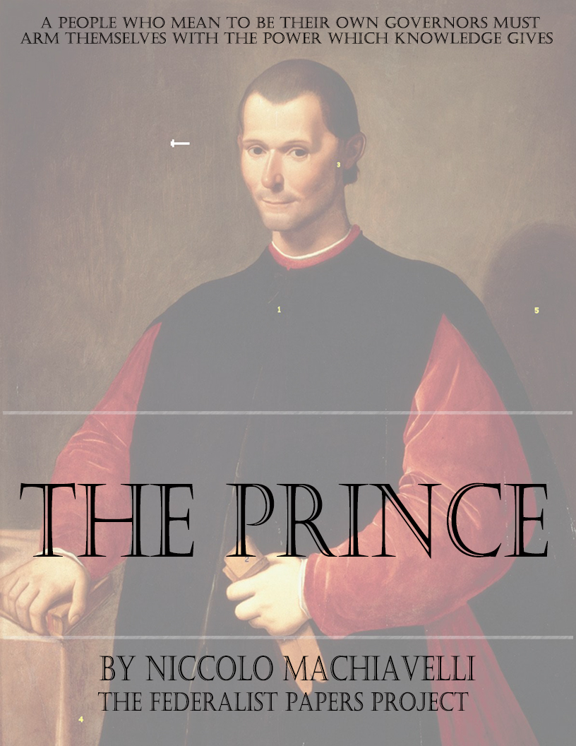 the qualities of the prince by niccolo machiavelli Machiavelli analyzes the characteristics and qualities of the prince by niccolo machiavelli for machiavelli the sole goal of the prince was to obtain power.