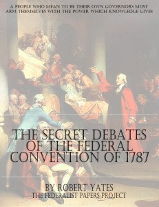 "Notes of the Secret Debates of the Federal Convention of 1787"" by Robert Yates Cover Page"