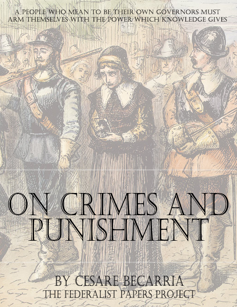 cesare beccaria on crimes and punishments essay Laws that forbid the carrying of arms(spurious quotation) the passage is from cesare beccaria's essay on crimes and beccaria, on crimes and punishments.