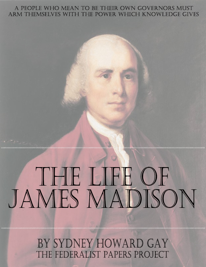 an introduction to the life of james madison This book will complement sheldon's similarly useful introduction to the entire thoughtful life of jefferson — thomas l pangle, university of toronto [sheldon] does an excellent job of synthesizing and reconciling recent scholarship on madison.