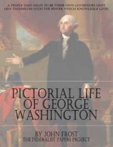 The Pictorial Life of George Washington Book Cover