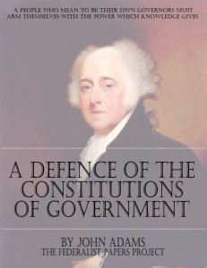 "A Defence of the Constitutions of Government of the United States of America"" by John Adams"