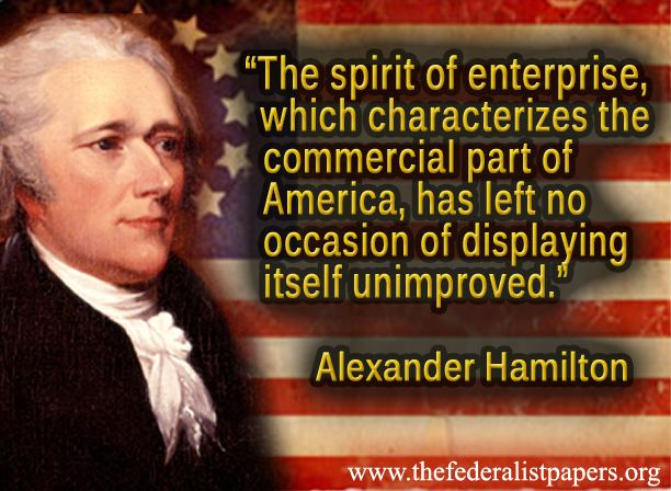 Alexander Hamilton Quotes | Alexander Hamilton Quote The Spirit Of Enterprise