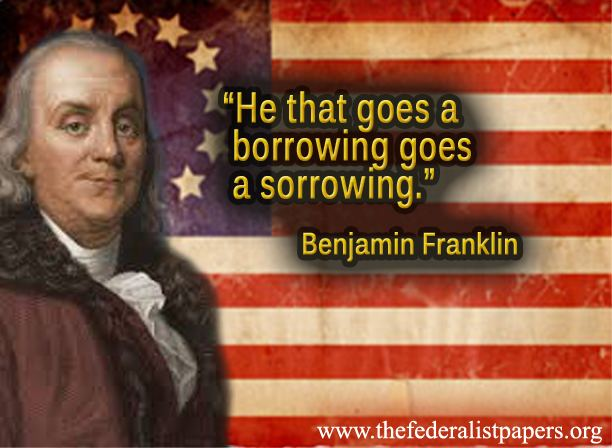 Benjamin Franklin Quote - On Borrowing Money