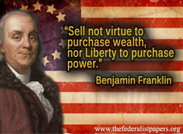 Benjamin Franklin Quote, Sell Not Virtue