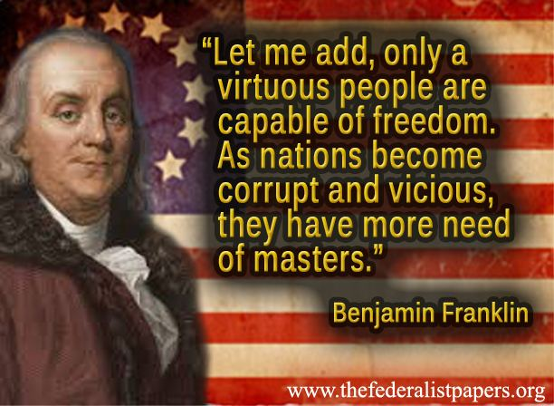 Benjamin Franklin Poster - Only A Virtuous People Are Capable Of Freedom