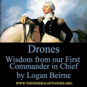 Drones - Wisdom from George Washington
