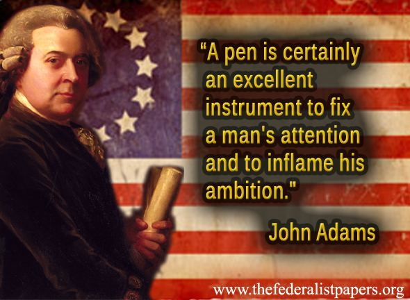 John Adams Quote - The Power Of the Pen