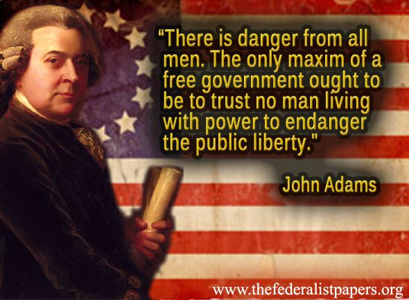 John Adams Quote - There Is Danger From All Men