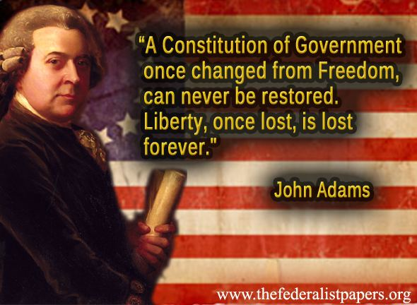 John Adams Quote - Liberty Once Lost Is Gone Forever