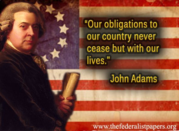 John Adams Quote - Our Obligations To Our Country