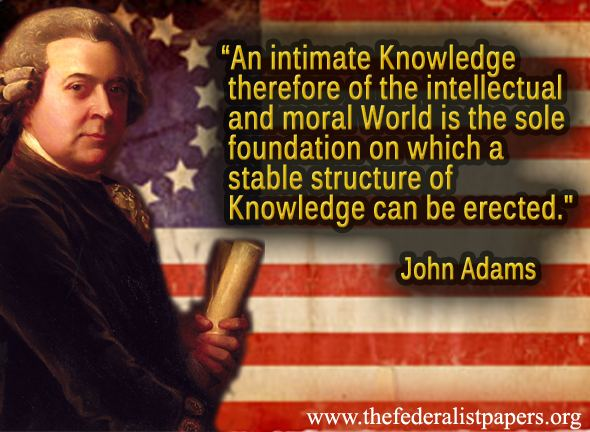 John Adams Quote - The Stable Structure of Knowledge