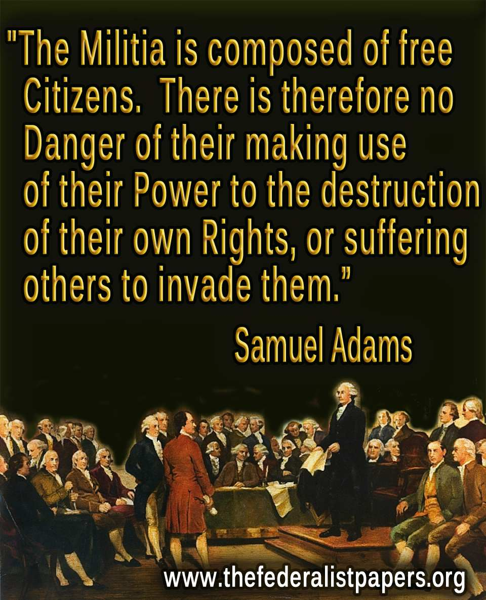 Samuel Adams Quotes: Samuel Adams, The Militia Is Composed Of Free Citizens