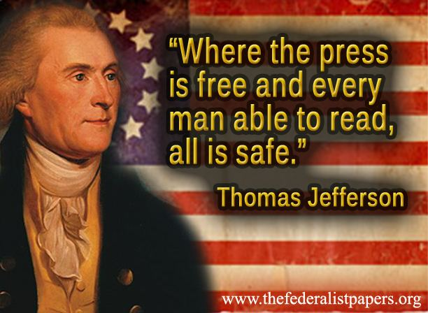 Thomas Jefferson Quote & Poster - Where the Press is Free and every man is able to read all is safe