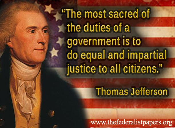 Thomas Jefferson Quote, The Most Sacred Duty Of Government