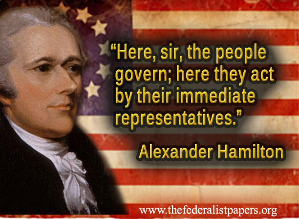 Alexander Hamilton, Here the people govern