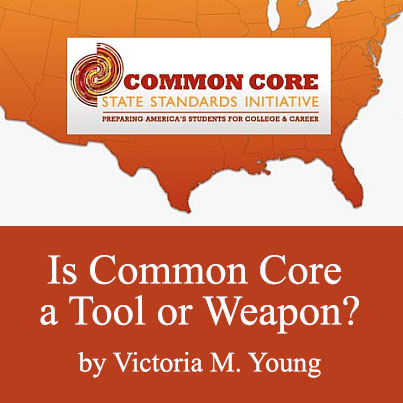 Is Common Core a Tool or a Weapon?