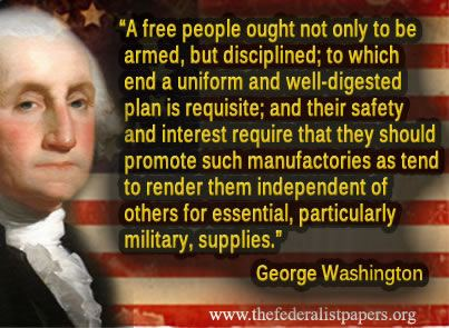 George Washington Quote, A Free People Ought To Be Armed