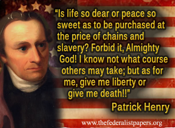 Patrick Henry S Speech Give Me Liberty Or Give Me Death Term paper