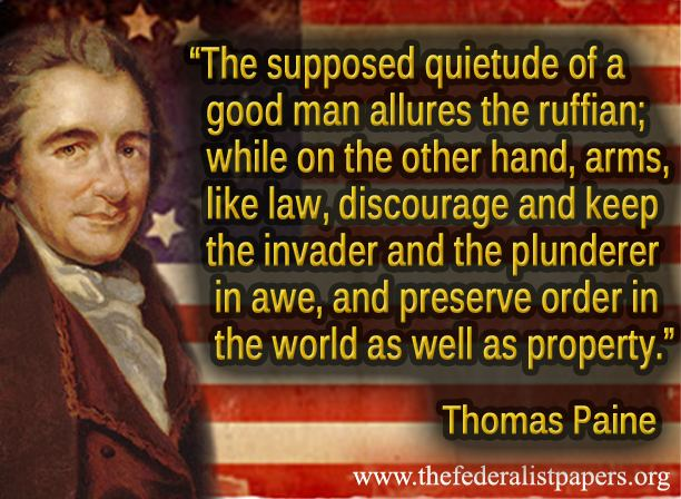 Thomas Paine, The supposed quietude of a good man allures the ruffian