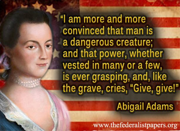 Abigail Adams, Man is dangerous