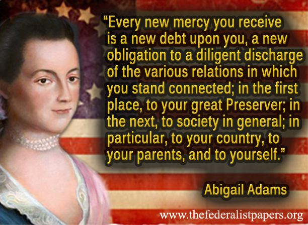 Abigail Adams Every New Mercy Is A Debt To Be Repaid