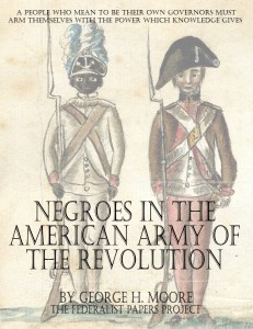 """Negroes in the American Army of the Revolution"" by George H. Moore book cover"