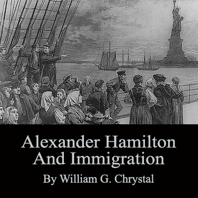 Alexander Hamilton and Immigration by William G. Chrystal Cover Image