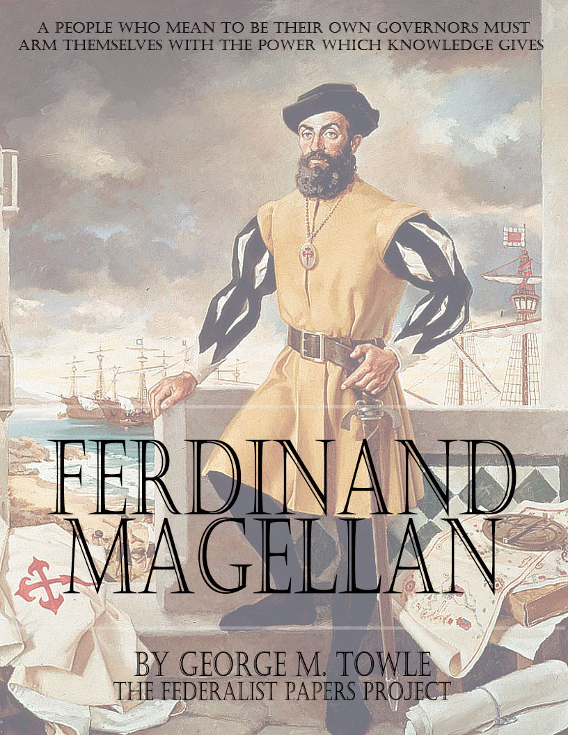 the life and journeys of ferdinand magellan The story and dangers of ferdinand magellan's journey around the world by griffin the story and dangers of ferdinand magellan's journey around the world introduction  this is the story of ferdinand magellan each of the dangers will be numbered at the end of the story, each danger or problem will be explained.