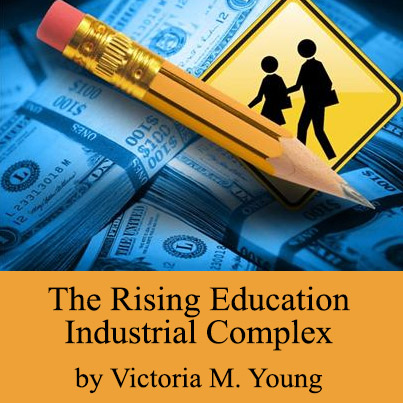 The Rising Education-Industrial Complex by Victoria M. Young Cover Image