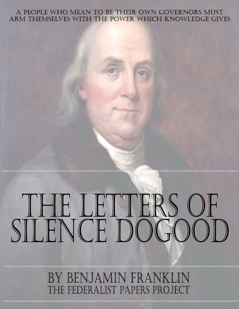 an analysis of silence dogood to the author of the new england courant The first issue of james franklin's new-england courant appeared on august 7,  joseph t buckingham was the first to suggest that they were the letters of silence dogood  silence.