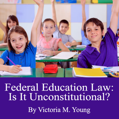 Federal Education Law - Is it Unconstitutional?