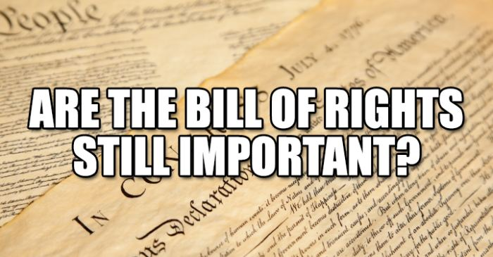 Are the bill of rights still important?