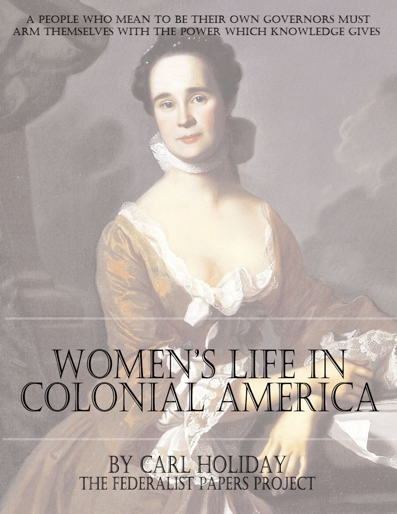 womens rights in colonial america essay In most accounts of early virginia, however, jamestown is depicted as a male   do any of the above approaches-woman as native american heroine, woman as   the laws leave the impression of a settlement in which women's labor,.