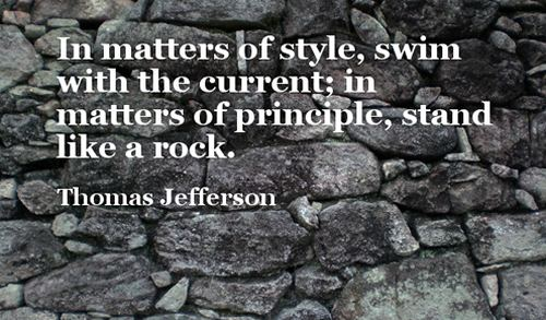 In-matters-of-style-swim-with-the-current-in-matters-of-principle-stand-like-a-rock.
