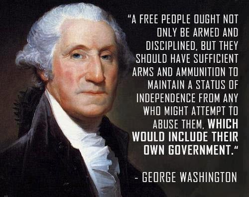 a_free_people_ought_not_only_be_armed_disciplined_but_they_should_have_sufficient_arms_and_ammunition