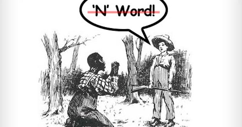 use of n word in huck The 'n'-word gone from huck finn – what would mark twain say a new  mark twain's use of the word  the n-word belongs in 'huckleberry finn,'  insists elon.