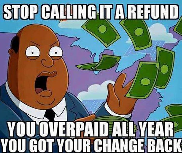 Tax Refund Olie 750 what every american expecting a tax refund needs to know [meme]