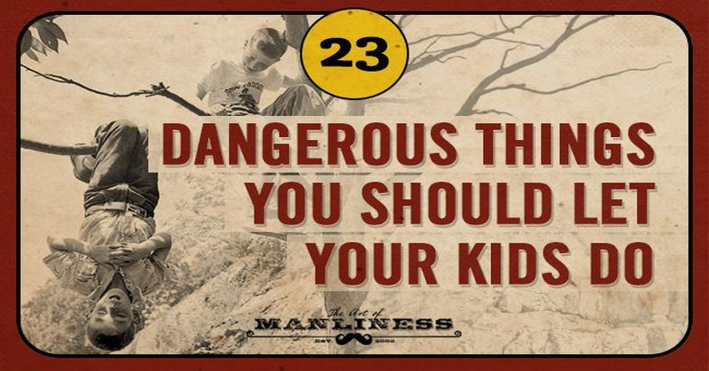 23 Dangerous Things We Used To Let Our Kids Do But Not